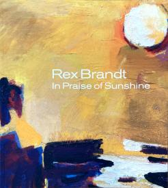 Rex Brandt: In Praise of Sunshine | Art Book